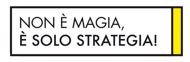 non è magia è solo strategia